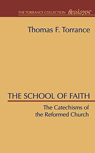 9781579100209: The School of Faith, Catechisms of the Reformed Church