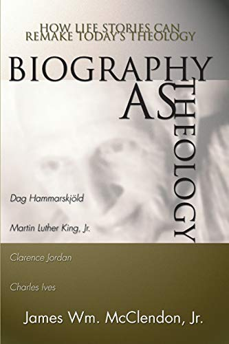 9781579100216: Biography As Theology: How Life Stories Can Remake Today's Theology