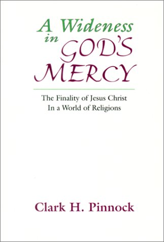 A Wideness in God¹s Mercy (1579100597) by Clark H. Pinnock