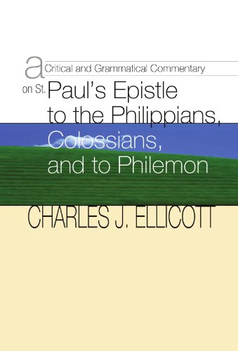 A Critical & Grammatical Commentary on St.: Charles J. Ellicott