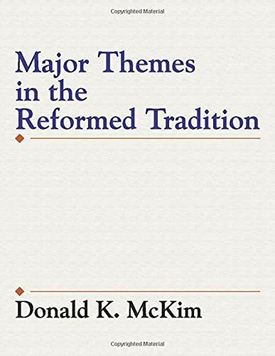 9781579101046: Major Themes in the Reformed Tradition