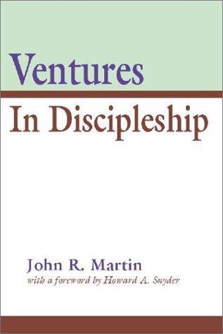 Ventures in Discipleship: Martin, John R.