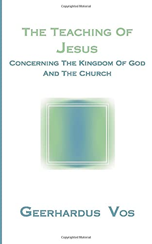 9781579101701: The Teaching of Jesus Concerning the Kingdom of God and the Church