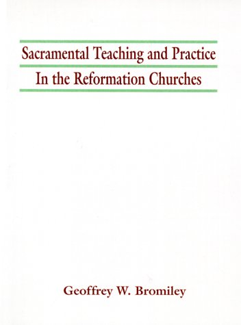 9781579101732: Sacramental Teaching and Practice in the Reformation Churches