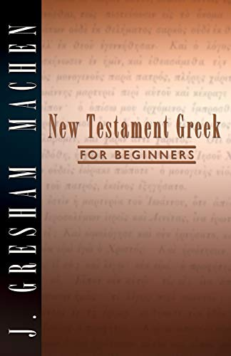 9781579101800: The New Testament Greek for Beginners by Machen, J. Gresham