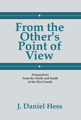 9781579102128: From the Other's Point of View: Perspectives from the North and South of the Rio Grande