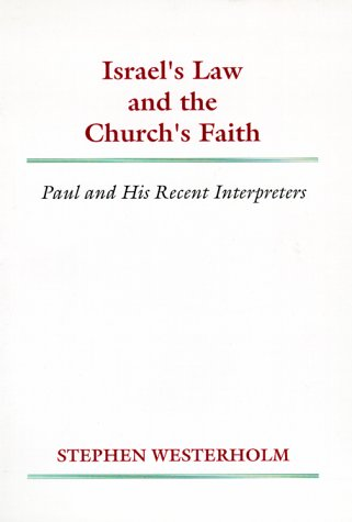 9781579102333: Israel's Law and the Church's Faith: Paul and His Recent Interpreters