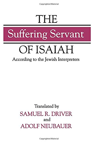 The Suffering Servant of Isaiah: Samuel R. Driver