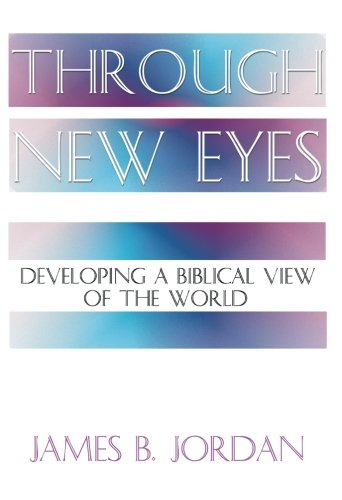 9781579102593: Through New Eyes: Developing a Biblical View of the World