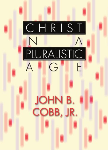 Christ in a Pluralistic Age:: Cobb, John B., Jr.