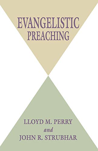 Evangelistic Preaching: (1579104274) by Lloyd M. Perry