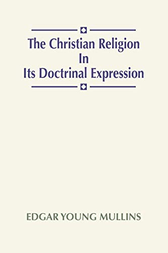 9781579104313: The Christian Religion In Its Doctrinal Expression: