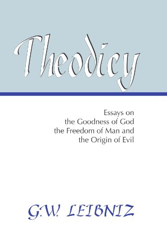 9781579104320: Theodicy: Essays on the Goodness of God, the Freedom of Man and the Origin of Evil