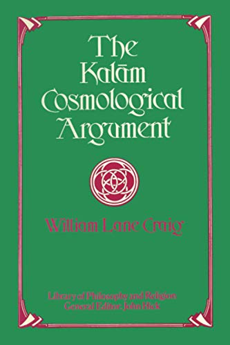 9781579104382: The Kalam Cosmological Argument (Library of Philosophy and Religion)