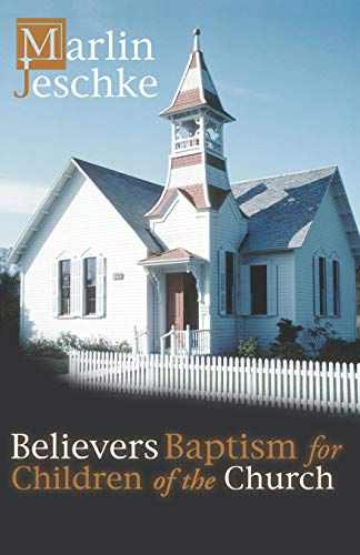 9781579104511: Believers Baptism for Children of the Church: