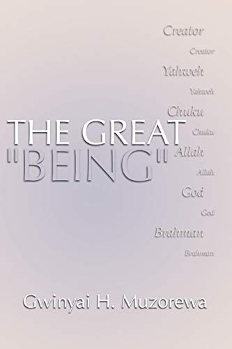 9781579104535: The Great Being: Creator, Yahweh, Chuku, Allah, God, Brahman: An Introduction to the World's Major Religions