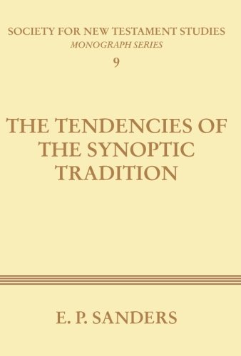 The Tendencies of the Synoptic Tradition:: Sanders, E.P.