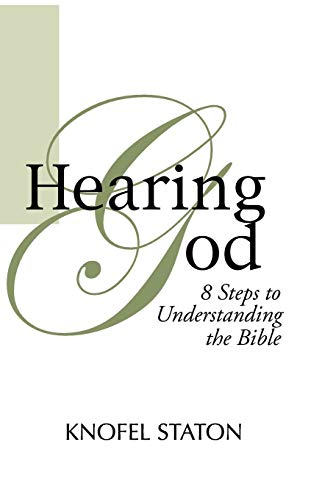 Hearing God: Eight Steps to Understanding the Bible: Knofel Staton