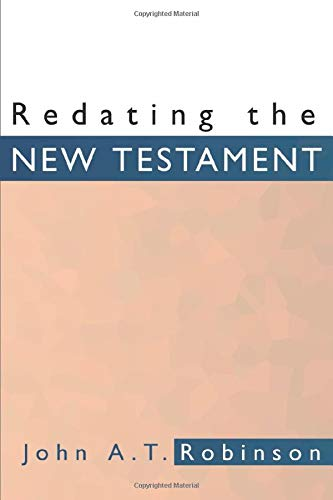 9781579105273: Redating the New Testament: