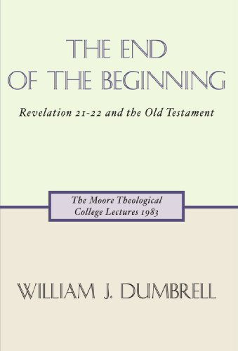 9781579105563: The End of the Beginning: Revelation 21-22 and the Old Testament
