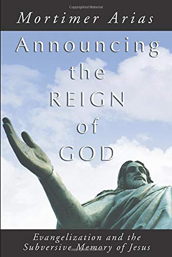 9781579105631: Announcing the Reign of God: Evangelization and the Subversive Memory of Jesus
