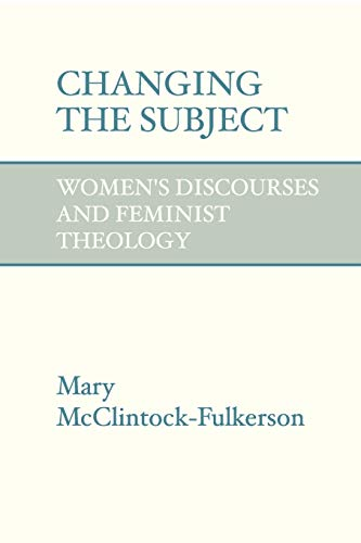 9781579105709: Changing the Subject: Women's Discourses and Feminist Theology