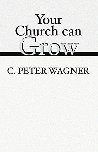 9781579105891: Your Church Can Grow: Seven Vital Signs of a Healthy Church