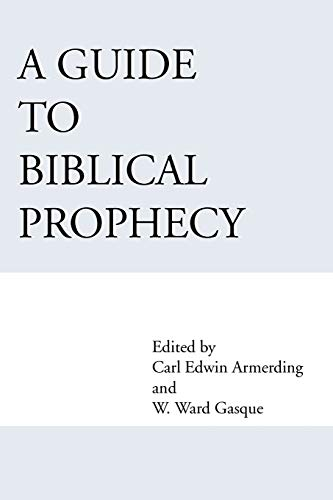 A Guide to Biblical Prophecy: Ward W. Gasque/