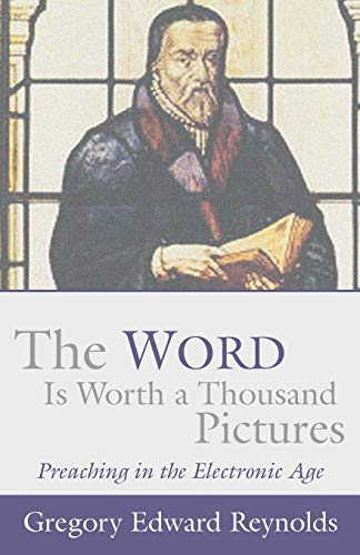 9781579106386: The Word is Worth a Thousand Pictures: Preaching in the Electronic Age