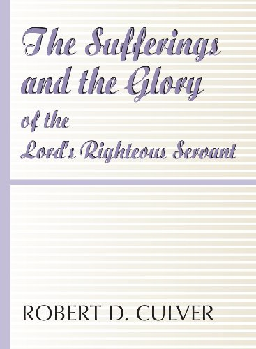 9781579106553: The Sufferings and the Glory of The Lord's Righteous Servant: