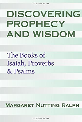 9781579106942: Discovering Prophecy and Wisdom: The Books of Isaiah, Job, Proverbs and Psalms