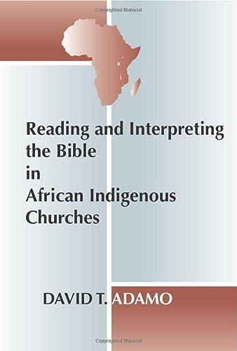 Reading and Interpreting the Bible in African: Adamo, David
