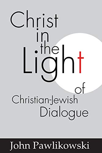 9781579107260: Christ in the Light of the Christian-Jewish Dialogue: (Studies in Judaism and Christianity)