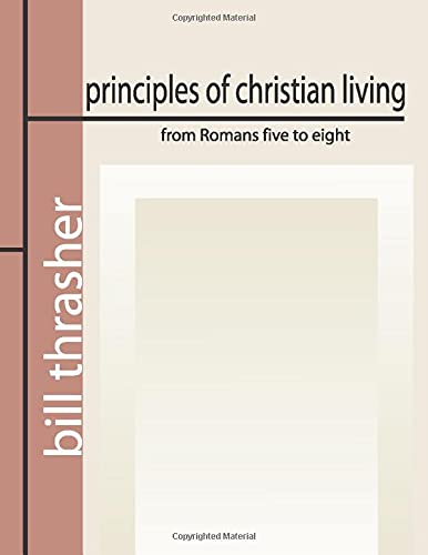 9781579107826: Principles of Christian Living from Romans Five to Eight