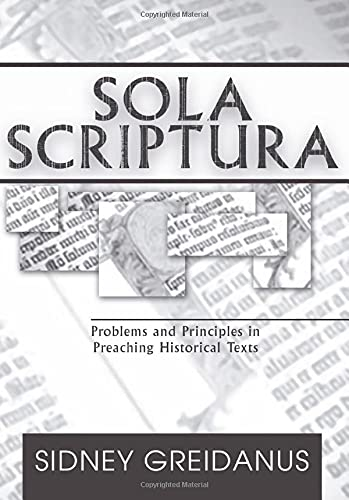 9781579107987: Sola Scriptura: Problems and Principles in Preaching Historical Texts