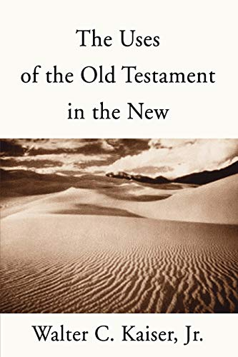 The Uses of the Old Testament in the New: (1579108253) by Kaiser Jr., Walter C.
