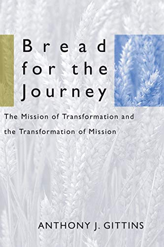 9781579108311: Bread for the Journey: The Mission of Transformation and the Transformation of Mission (American Society of Missiology)
