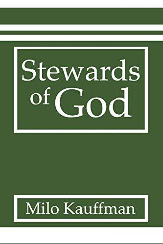 Stewards of God: Milo Kauffman