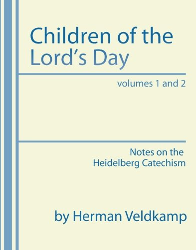9781579108564: Children of the Lord's Day: Notes on the Heidelberg Catechism