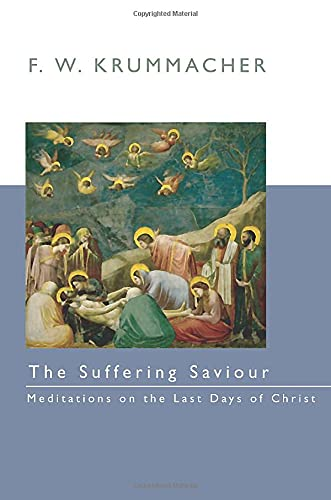 9781579108724: The Suffering Savior: Meditations on the Last Days of Christ