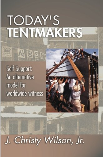 9781579108892: Today's Tentmakers: Self-support: An Alternative Model for Worldwide Witness