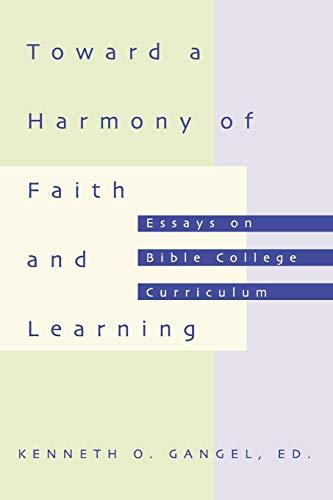 9781579109004: Toward a Harmony of Faith and Learning: Essays on Bible College Curriculum