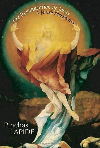 The Resurrection of Jesus: A Jewish Perspective: Pinchas Lapide; Translator-Wilhelm