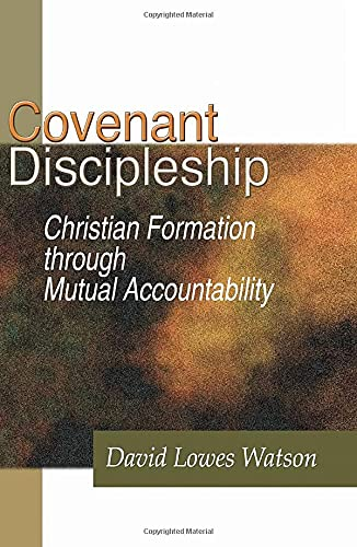 9781579109530: Covenant Discipleship: Christian Formation through Mutual Accountability