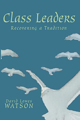 Class Leaders: Recovering a Tradition (Paperback): David Lowes Watson