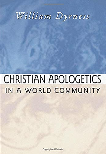 Christian Apologetics in a World Community:: Dyrness, William A.