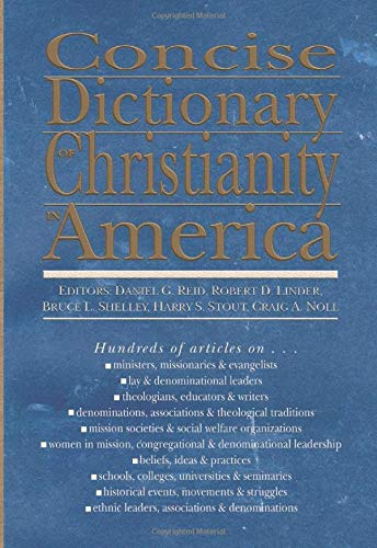 9781579109691: Concise Dictionary of Christianity in America: