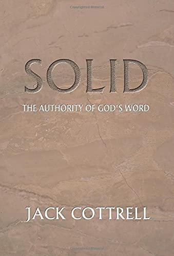 Solid: The Authority of God's Word: Cottrell, Jack