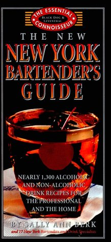 9781579120054: The New New York Bartender's Guide (Essential Connoisseur)