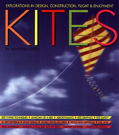 9781579120252: Magnificent Book of Kites: Explorations in Design, Construction, Enjoyment & Flight